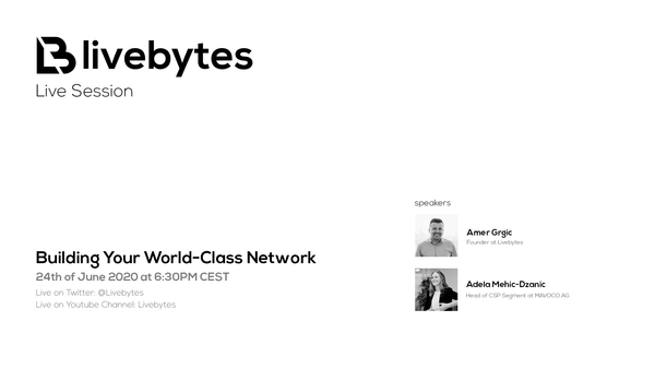 Livebytes Live: Building Your World-Class Network with Adela Mehic-Dzanic