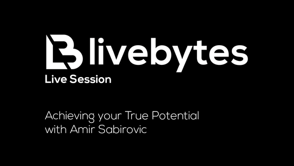 Livebytes Live: Achieving your True Potential with Amir Sabirovic
