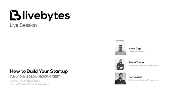 Livebytes Live: How to Build Your Startup with Rešad and Faris Začina